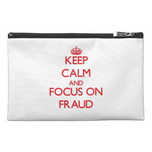 Keep Calm and focus on Fraud Travel Accessory Bag