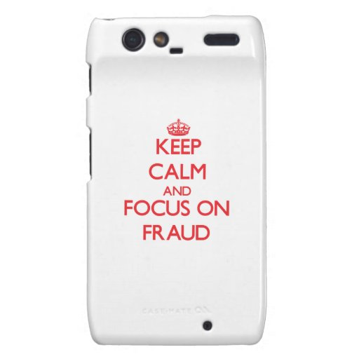 Keep Calm and focus on Fraud Droid RAZR Cases
