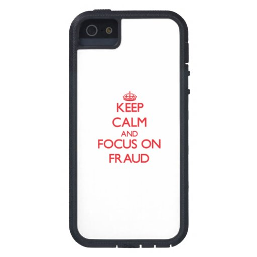 Keep Calm and focus on Fraud Cover For iPhone 5