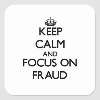 Keep Calm and focus on Fraud Stickers