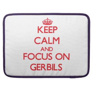 Keep Calm and focus on Gerbils Sleeve For MacBooks
