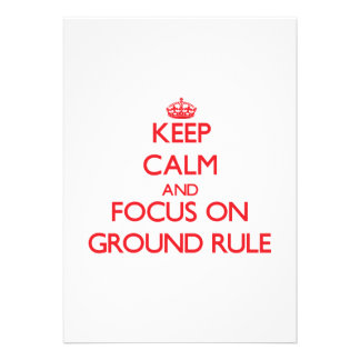 Keep Calm and focus on Ground Rule Announcements