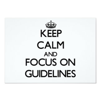 "Keep Calm and focus on Guidelines 5"" X 7"" Invitation Card"