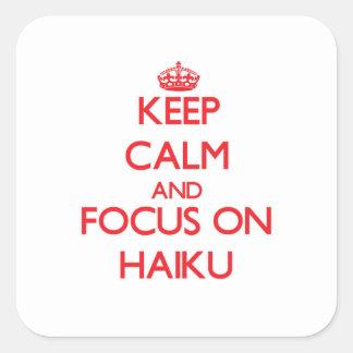 Keep Calm and focus on Haiku Square Sticker