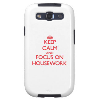 Keep Calm and focus on Housework Galaxy SIII Case