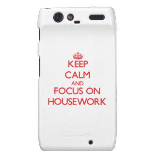 Keep Calm and focus on Housework Droid RAZR Cases