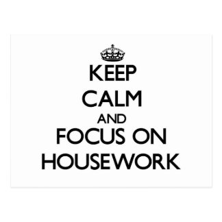 Keep Calm and focus on Housework Post Cards