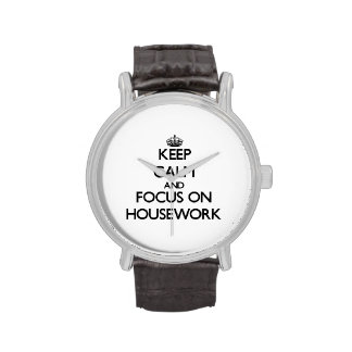 Keep Calm and focus on Housework Wrist Watch
