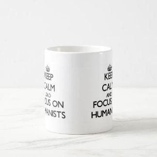Keep Calm and focus on Humanists Mugs