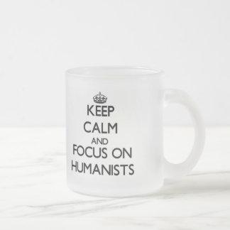Keep Calm and focus on Humanists Coffee Mugs