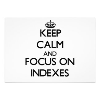 Keep Calm and focus on Indexes Invites