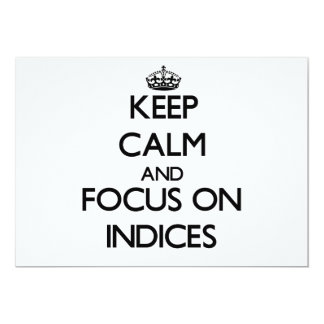 Keep Calm and focus on Indices Invite