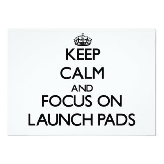 Keep Calm and focus on Launch Pads Invite