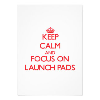 Keep Calm and focus on Launch Pads Invitations