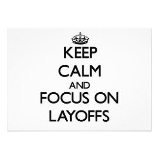 Keep Calm and focus on Layoffs Personalized Invitation