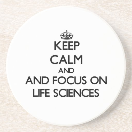 Keep calm and focus on Life Sciences Coasters
