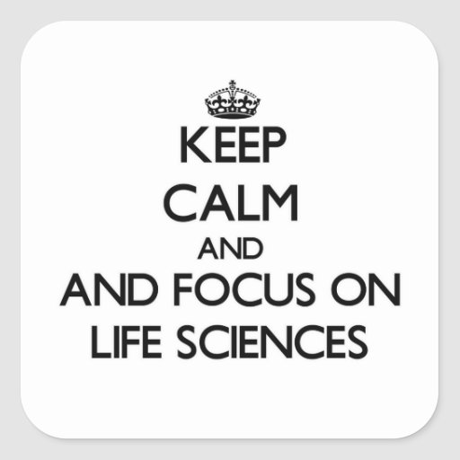 Keep calm and focus on Life Sciences Square Stickers