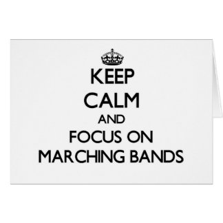 Keep Calm and focus on Marching Bands Cards