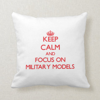 Keep calm and focus on Military Models Throw Pillow
