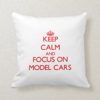 Keep calm and focus on Model Cars Pillows