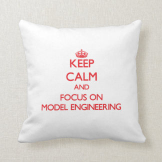 Keep calm and focus on Model Engineering Throw Pillows