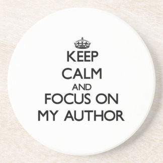 Keep Calm and focus on My Author Drink Coasters