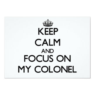 Keep Calm and focus on My Colonel Invite
