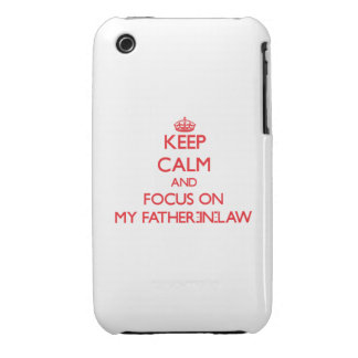 Keep Calm and focus on My Father-In-Law iPhone 3 Cover