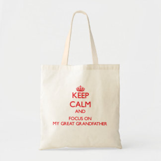 Keep Calm and focus on My Great Grandfather Budget Tote Bag