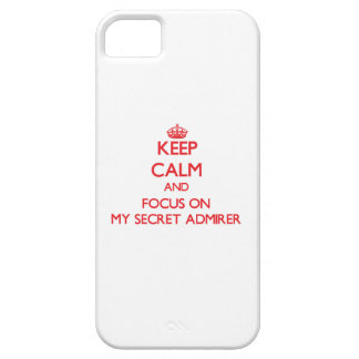 Keep Calm and focus on My Secret Admirer iPhone 5 Cases