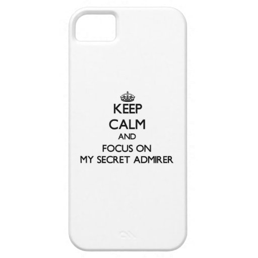 Keep Calm and focus on My Secret Admirer iPhone 5 Cover