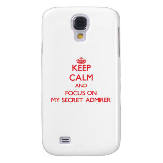 Keep Calm and focus on My Secret Admirer Galaxy S4 Cases