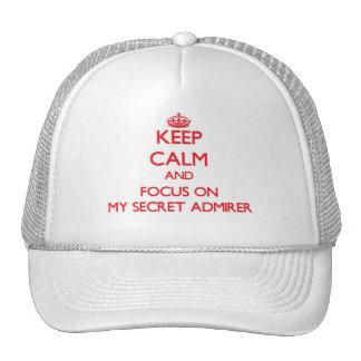 Keep Calm and focus on My Secret Admirer Trucker Hats
