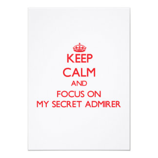 Keep Calm and focus on My Secret Admirer Personalized Invite