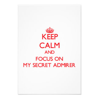 Keep Calm and focus on My Secret Admirer Personalized Invitations