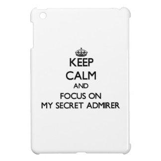Keep Calm and focus on My Secret Admirer iPad Mini Covers