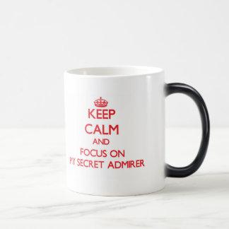 Keep Calm and focus on My Secret Admirer Morphing Mug