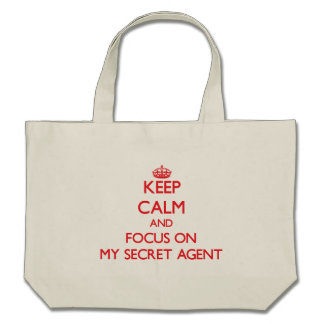 Keep Calm and focus on My Secret Agent Bag