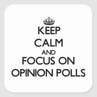 Keep Calm and focus on Opinion Polls Sticker