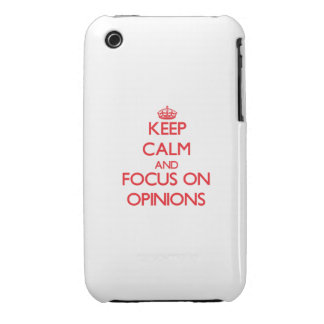 kEEP cALM AND FOCUS ON oPINIONS iPhone 3 Covers