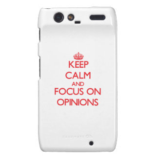kEEP cALM AND FOCUS ON oPINIONS Motorola Droid RAZR Covers