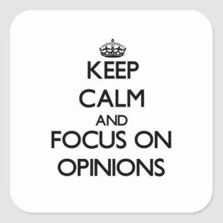 Keep Calm and focus on Opinions Stickers