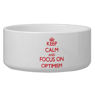 Keep Calm and focus on Optimism Dog Water Bowls