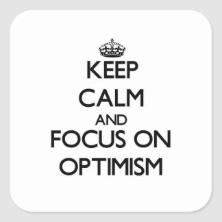 Keep Calm and focus on Optimism Stickers