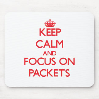 Keep Calm and focus on Packets Mouse Pads
