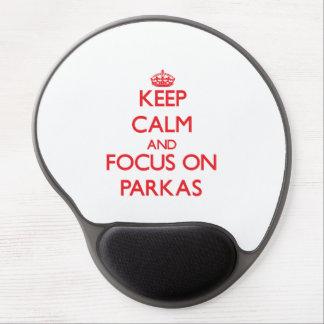 Keep Calm and focus on Parkas Gel Mousepads