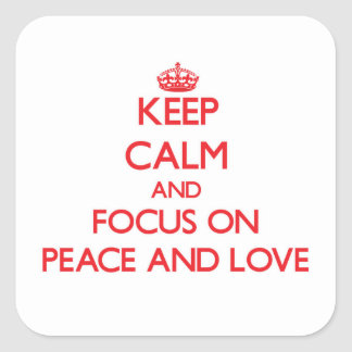 Keep Calm and focus on Peace And Love Sticker