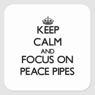 Keep Calm and focus on Peace Pipes Stickers