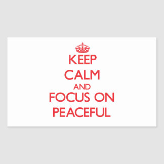 Keep Calm and focus on Peaceful Stickers