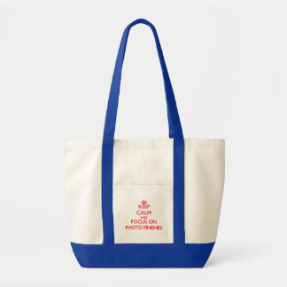 Keep Calm and focus on Photo Finishes Tote Bags